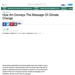 How Art Conveys The Message Of Climate Change