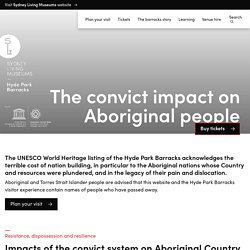 The convict impact on Aboriginal people – Hyde Park Barracks