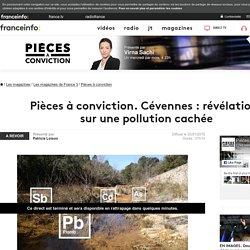 Pièces à conviction. Cévennes : révélations sur une pollution cachée - France 3 - 20 janvier 2016 - En replay