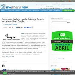 Insync – convierte tu cuenta de Google Docs en una alternativa a DropBox