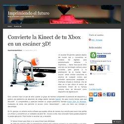 Convierte la Kinect de tu Xbox en un escáner 3D!