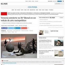 Venecia convierte su 56ª Bienal en un volcán de arte sociopolítico