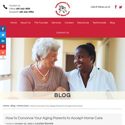 How to Convince Your Aging Parents to Accept Home Care