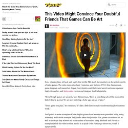 This Video Might Convince Your Doubtful Friends That Games Can Be Art