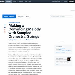 Making a Convincing Melody with Sampled Orchestral Strings