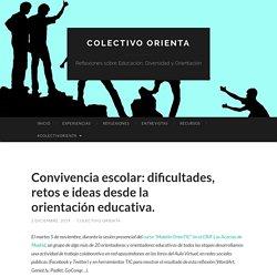 Convivencia escolar: dificultades, retos e ideas desde la orientación educativa.
