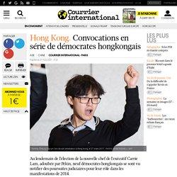 Hong Kong. Convocations en série de démocrates hongkongais