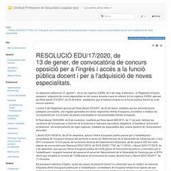 RESOLUCIÓ EDU/17/2020, de 13 de gener, de convocatòria de concurs oposició per a l'ingrés i accés a la funció pública docent i per a l'adquisició de noves especialitats. [Sindicat Professors de Secundària (aspepc·sps)]