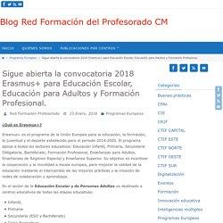 Sigue abierta la convocatoria 2018 Erasmus+ para Educación Escolar, Educación para Adultos y Formación Profesional. – Blog Red Formación del Profesorado CM