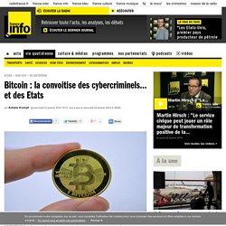 Bitcoin : la convoitise des cybercriminels... et des Etats