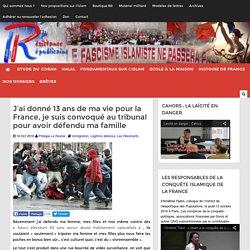 J'ai donné 13 ans de ma vie pour la France, je suis convoqué au tribunal pour avoir défendu ma famille