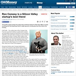 Ron Conway is a Silicon Valley startup's best friend