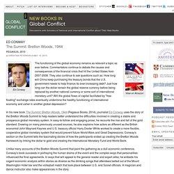 "Ed Conway, ""The Summit: Bretton Woods, 1944"" (Pegasus Books, 2014)"