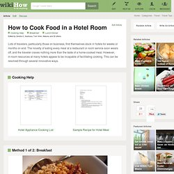 How to Cook Food in a Hotel Room