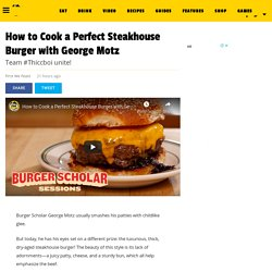 How to Cook a Perfect Steakhouse Burger