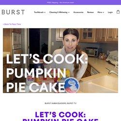 Let's Cook: Pumpkin Pie Cake - Burst Blog