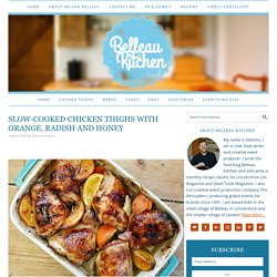 slow-cooked chicken thighs with orange, radish and honey - Belleau Kitchen