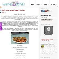 Slow Cooker Brown Sugar Pork Loin | Wishes and Dishes