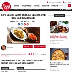 Slow Cooker Sweet and Sour Chicken with Rice and Baby Carrots Recipes