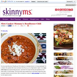 Skinny Slow Cooker - Momma's Roadhouse Chili