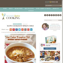 Slow Cooker Pumpkin Chili - Mommy Hates Cooking