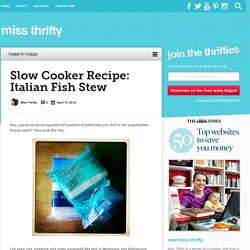 Slow Cooker Recipe: Italian Fish Stew - Miss Thrifty