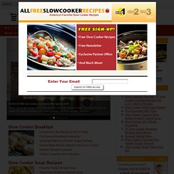 1000's of Free Slow Cooker Recipes, Videos, How-To Slow Cook Guides and More!
