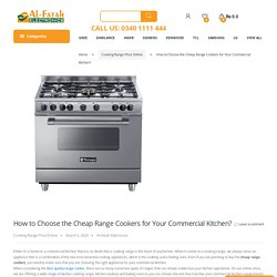 How to Choose the Cheap Range Cookers for Your Commercial Kitchen? - Alfatah Electronics!