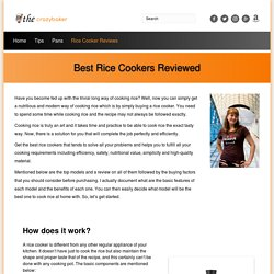 The Best Rice Cookers In 2020: Review By The Crazy Baker