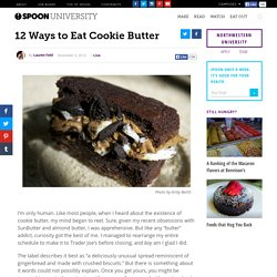 12 Ways to Eat Cookie Butter - Spoon University
