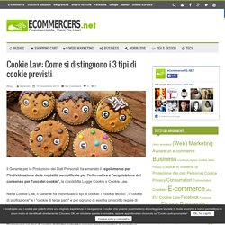 Cookie Law: Come si distinguono i 3 tipi di cookie previsti