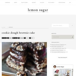 Cookie Dough Brownie Cake - Lemon Sugar