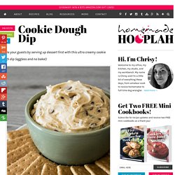 Cookie Dough Dip — Homemade Hooplah
