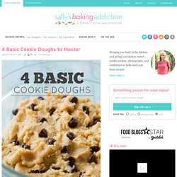 4 Basic Cookie Doughs to Master - Sallys Baking Addiction