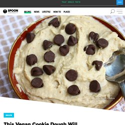 This Vegan Cookie Dough Will Make You Forget Eggs and Butter Ever Existed
