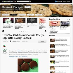 HowTo: Girl Scout Cookie Recipe Rip-Offs - Sorry, Ladies! « Wonderment Blog
