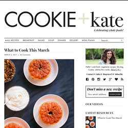 Cookie and Kate - Celebrating whole foods & vegetarian fare