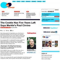 The Cookie Has Five Years Left Says Merkle's Paul Cimino