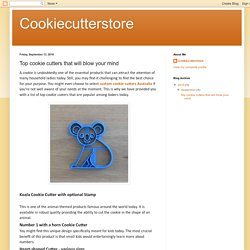 Cookiecutterstore: Top cookie cutters that will blow your mind