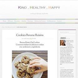 Cookies Banane Raisins Flocons d'avoines - Kind∙Healthy∙Happy