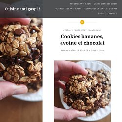 Cookies bananes, avoine et chocolat – Cuisine anti gaspi !