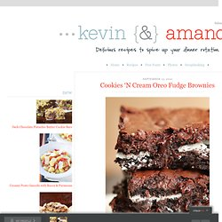 Cookies 'N Cream Oreo Fudge Brownies | Kevin & Amanda - StumbleUpon