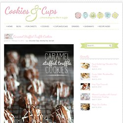 Cookies and Cups Caramel Stuffed Truffle Cookies