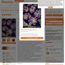 Cookies tout chocolat : Recette de Cookies tout chocolat