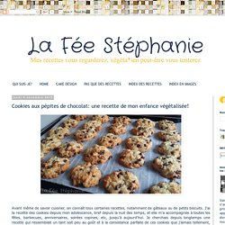 La Fée Stéphanie: Cookies aux pépites de chocolat: une recette de mon enfance végétalisée!