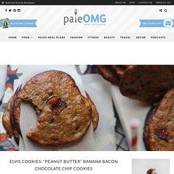 "Elvis Cookies: ""Peanut Butter"" Banana Bacon Chocolate Chip Cookies - PaleOMG.com"