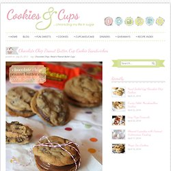 Cookies and Cups Chocolate Chip Peanut Butter Cup Cookie Sandwiches