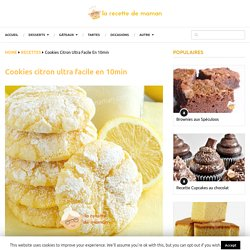 Cookies citron ultra facile en 10min - La Recette de maman