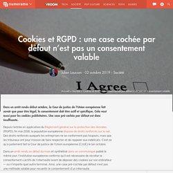 Cookies et RGPD : une case cochée par défaut n'est pas un consentement valable