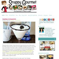 Cookies 'n Creamtini | Snappy Gourmet